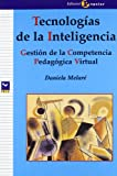 img - for Tecnologias de la inteligencia/ Technology of Intelligence: Gestion de la competencia pedagogica virtual/ Competition Management of the Vitual Pedagogy (Proa) (Spanish Edition) book / textbook / text book