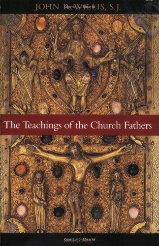 The Teachings of the Church Fathers (The Catholic Roman Church)