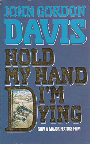 book cover of Hold My Hand I\'m Dying