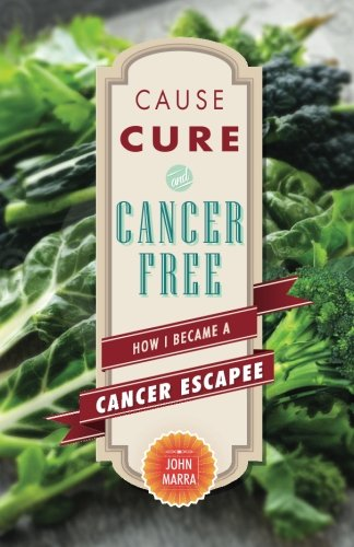 Cause, Cure, and Cancer Free: How I Became a Cancer Escapee