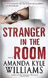 download ebook stranger in the room: a novel (keye street) by williams, amanda kyle (november 26, 2013) mass market paperback pdf epub
