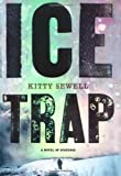 Ice Trap, Kitty Sewell, 1416539972