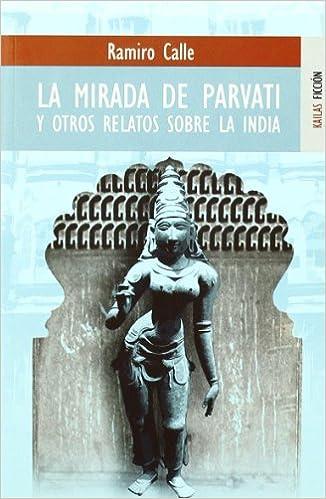 Amazon.com: La mirada de Pavarti y otros relatos sobre la ...