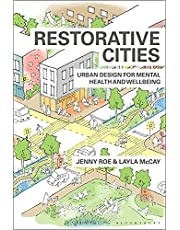 Restorative Cities: urban design for mental health and wellbeing