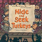 Hide and Seek Turkeys, Judith Ross Enderle and Stephanie Jacob Gordon, 0689847157