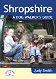 Shropshire: A Dog Walker's Guide (Dog Walks)