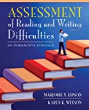 Assessment of Reading and Writing Difficulties : An Interactive Approach, Student Value Edition, Lipson, Marjorie Y. and Wixson, Karen K., 0133012670