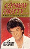 img - for The Conway Twitty Story: An Authorized Biography book / textbook / text book