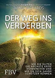 Der Weg ins Verderben: Wie die Eliten die nächste Krise vorbereiten und wie Sie sich davor schützen können (German Edition)