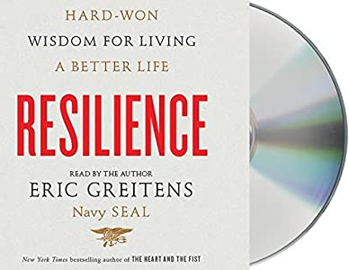 By Eric Greitens - Resilience: Hard-Won Wisdom for Living a Better Life (Unabridged) (2015-03-25) [Audio CD]