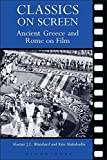 Classics on Screen: Ancient Greece and Rome on Film