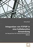Integration von P2PSIP in eine kollaborative Anwendung, Ronny Klauck, 3639367146