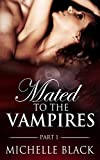 Download Mated to the Vampires (BBW Paranormal Romance) in PDF ePUB Free Online