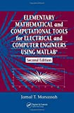 img - for Elementary Mathematical and Computational Tools for Electrical and Computer Engineers Using MATLAB, Second Edition by Jamal T. Manassah (2006-10-20) book / textbook / text book