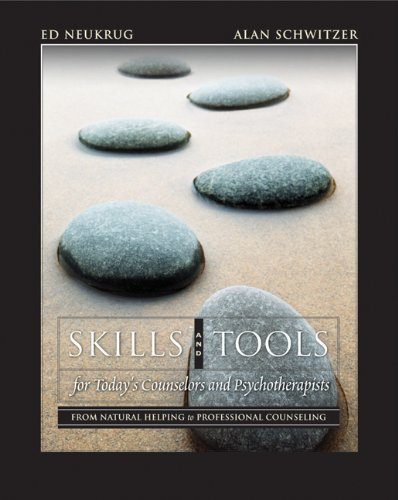 Skills and Tools for Today's Counselors and Psychotherapists: From Natural Helping to Professional Counseling (with DVD) (Skills, Techniques, & Process) by Edward S. Neukrug (2005-08-26)