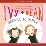 Ivy & Bean: Doomed to Dance