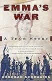 Emma's War: A True Story