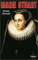 Marie Stuart. La femme et le mythe