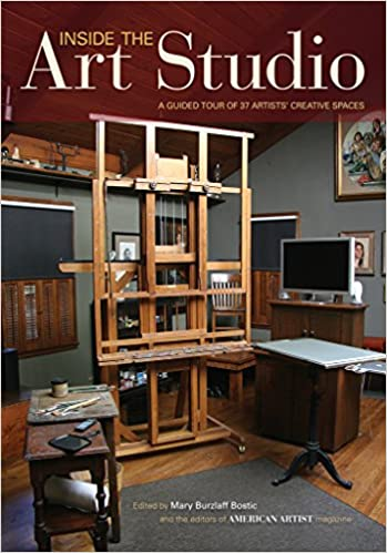 Inside The Art Studio: A Guided Tour Of 37 Artistsu0027 Creative Spaces: Mary  Burzlaff Bostic: 9781440336980: Amazon.com: Books