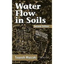 Water Flow In Soils, Second Edition (Books in Soils, Plants, and the Environment)