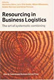 Resourcing in Business Logistics the Art of Systematic Combining, , 8763001748