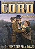 Cord 5: Hunt the Man Down (A Cord Western)
