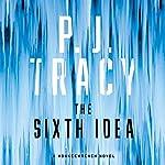 The Sixth Idea: Monkeewrench, Book 7 | P. J. Tracy