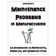 Maintenance Programs in Manufacturing: An Introduction to Preventative, Predictive, and Corrective Types