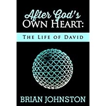 After God's Own Heart  - The Life of David