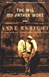 The Wig My Father Wore, Anne Enright, 0802138322