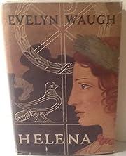 Helena, a Novel von Evelyn (1903-1966) Waugh