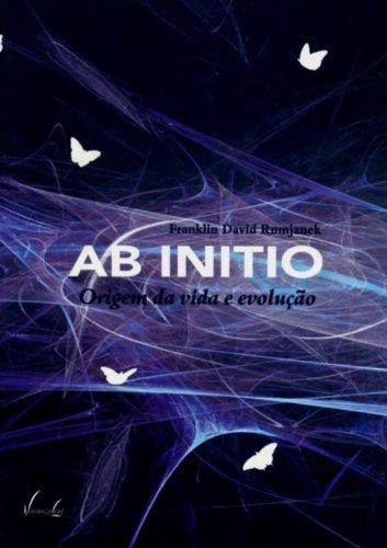 Read Online Ab Initio - Origem Da Vida E Evolução ebook