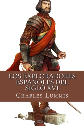 https://www.amazon.es/Los-exploradores-espanoles-del-siglo/dp/1530890454/ref=sr_1_1?ie=UTF8&qid=1500823569&sr=8-1&keywords=Charles+F+Lummis