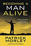 Becoming a Man Alive: God's Answer for Your Deepest Need (10-PK)