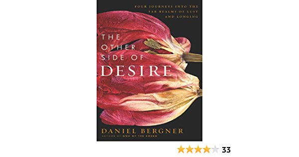 The Other Side of Desire: Four Journeys into the Far Realms of Lust and Longing (English Edition)