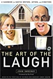 The Art of the Laugh: A Handbook for Sketch Writers, Actors, and Directors