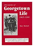 Chronicles of Georgetown Life, 1865-1900, Mary Mitchell, 0932020402