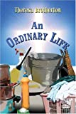 An Ordinary Life, Theresa Brotherton, 1413714714