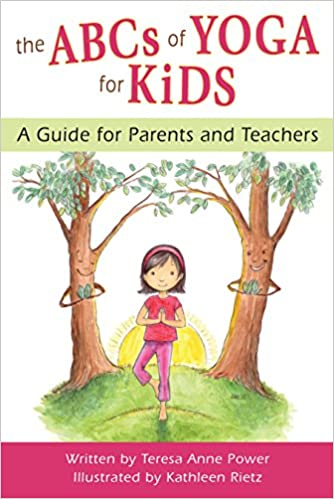 ABCs of Yoga for Kids: A Guide for Parents and Teachers ...