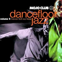 Mojo Club Vol.9 (Never Felt So Free)