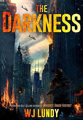 The Darkness: The Invasion Trilogy Book 1 by [Lundy, W.J.]
