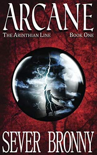 Arcane (The Arinthian Line) (Volume