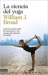 La ciencia del yoga: Toda la verdad sobre los beneficios y