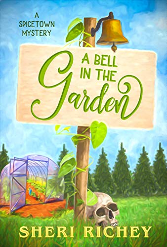A Bell in the Garden (A Spicetown Mystery Book 2) by [Richey, Sheri]