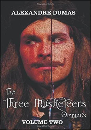 Ebooks zum Herunterladen zum Download The Three Musketeers Omnibus, Volume Two (Six Complete and Unabridged Books in Two Volumes): Volume One Includes - The Three Musketeers and Twenty Yea PDF iBook 1781393532