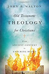 Old Testament Theology for Christians: From Ancient Context to Enduring Belief Hardcover