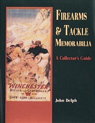 Firearms and Tackle Memorabilia a Collector's Guide by John Delph (Discount Fish Tackle)