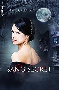 Sang Secret par Kate Callahan