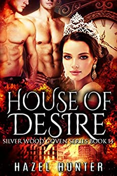House of Desire (Book 14 of Silver Wood Coven): A Serial MFM Paranormal Romance by [Hunter, Hazel]