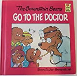 img - for The Berenstain Bears Go to the Doctor book / textbook / text book